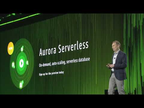AWS re:Invent 2017 - Amazon Aurora Serverless