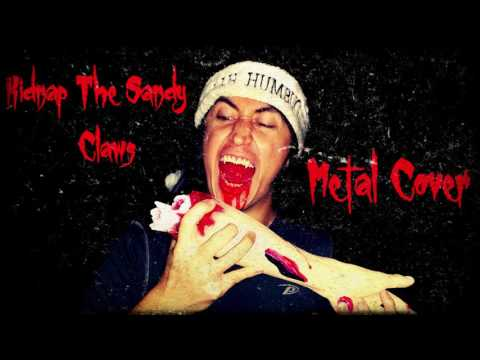 Kidnap The Sandy Claws Metal Cover
