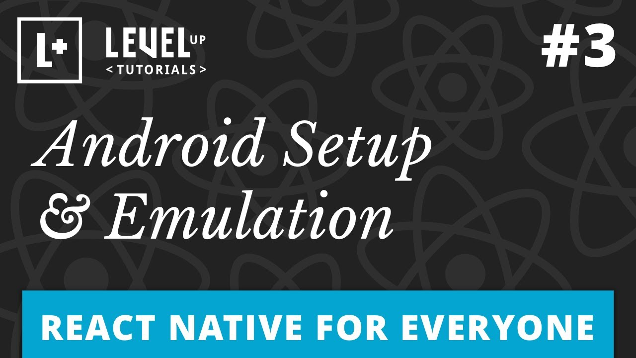 React Native For Everyone #3 - Android Setup & Emulation