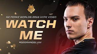 Watch Me | G2 Perkz Worlds 2019 Hype Video