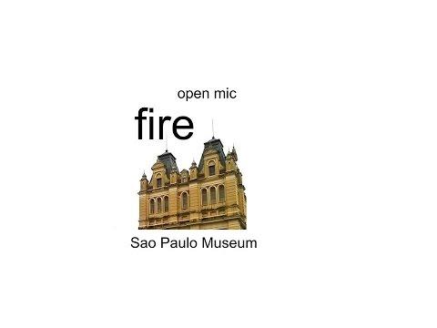 open mic Sao Paulo Museum fire