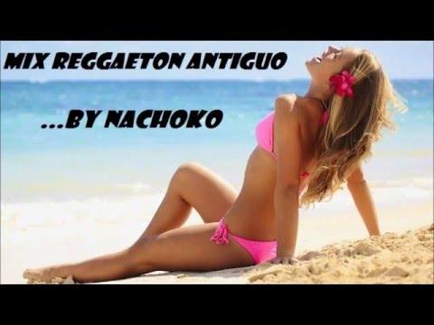 MIX REGGAETON ANTIGUO [BY NACHOKO] 3 HORAS LONG