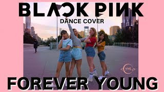 Forever Young - BLACKPINK Dance Cover / VIVE DANCE CREW