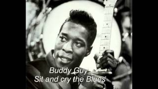 Buddy Guy - Sit and cry the Blues