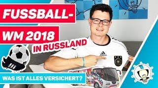 FUSSBALL WM 2018 - WAS IST ALLES VERSICHERT? | Weltmeisterschaft RUSSLAND