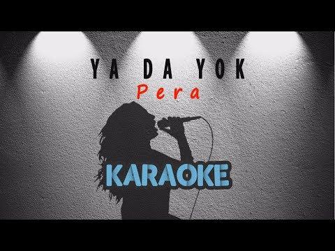 Pera - Ya da Yok (Karaoke Video)