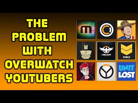 The Problem With Overwatch Youtubers