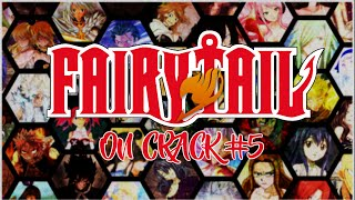 Fairy Tail Crack Video #5