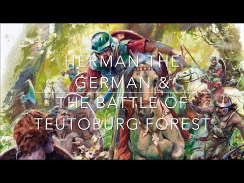 Herman the German & The Battle of Teutoburg Forest