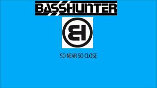 Basshunter So Near So Close (Full Version)