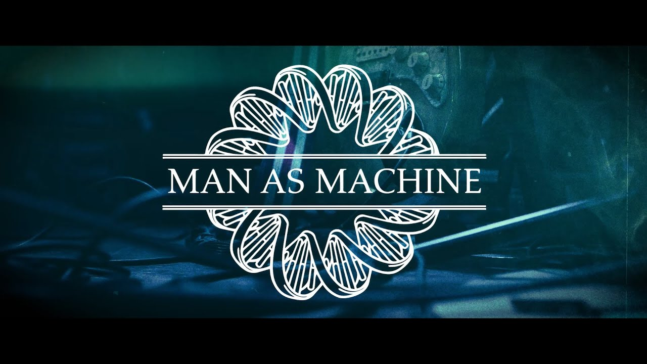 Man As Machine - 4 BDs - Official Video