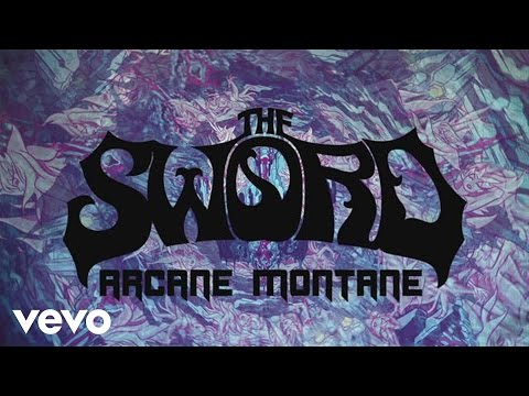 The Sword - Arcane Montane (Official Lyric Video)