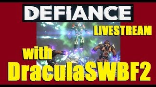 Defiance Gameplay with DraculaSWBF2 - Day 240 - 08/20/2017