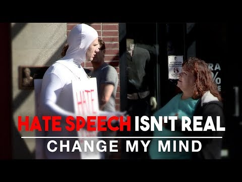 REAL CONVERSATIONS: Hate Speech Isn't Real | Change My Mind