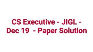 Paper Solution   Jurisprudence  nterpretation and General Laws   CS Executive   Dec 19 Exam