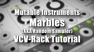 Mutable Instruments Marbles - VCV Rack Tutorial