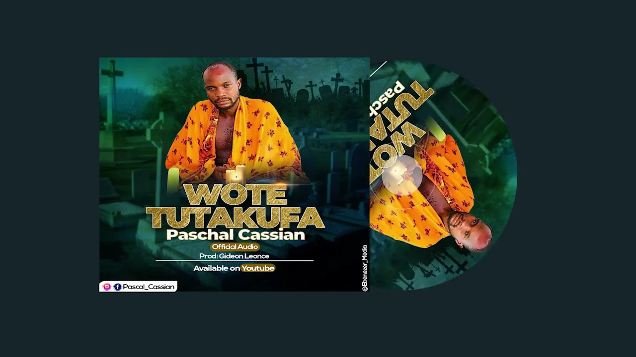 PASCHAL CASSIAN _ SOTE TUTAKUFA (official Audio)