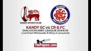 Kandy SC vs CR&FC - Dialog Rugby League 2014/15