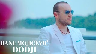 BANE MOJICEVIC - DODJI (OFFICIAL VIDEO 2016) HD