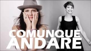Comunque Andare - Alessandra Amoroso ft Elisa
