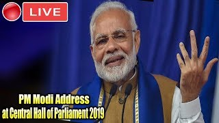 MODI LIVE PM Modi Address at Central Hall of Parliament 2019 Lok Sabha Bjp Board Meeting