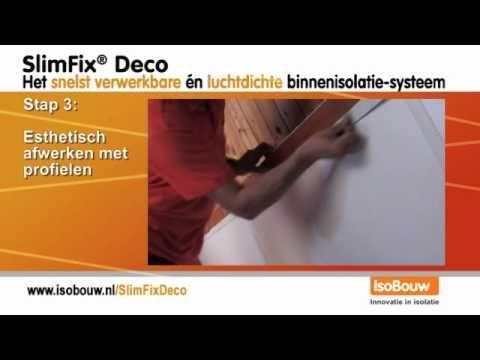 Slimfix deco isobouw introduceert een decoratieve n luchtdichte binnenisolatie youtube - Deco tussen ...