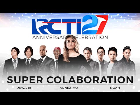 [Full] Super Collaboration By AGNEZ MO - Dewa 19 - Noah [HUT RCTI 27]