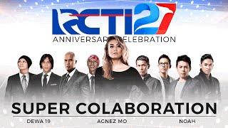 Download Mp3  Full  Super Collaboration By Agnez Mo - Dewa 19 - Noah  Hut Rcti 27