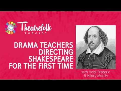 Drama Teachers Directing Shakespeare for the First Time