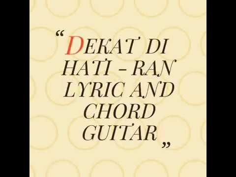 Dekat Di Hati - RAN LYRIC AND CHORD GUITAR