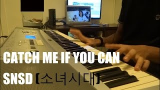Catch Me if You Can - SNSD (소녀시대) Piano Cover