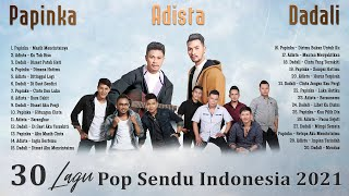 Papinka, Adista, Dadali Full Album 2021 - Lagu Pop Sendu & Galau Indonesia Terbaru 2021