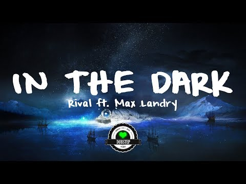 Rival - In The Dark ft. Max Landry (Feronia Skies Remix)[Lyrics]