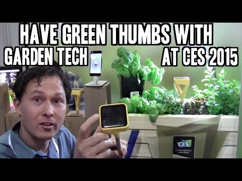 Have Green Thumbs with Garden Tech Unveiled at CES 2015
