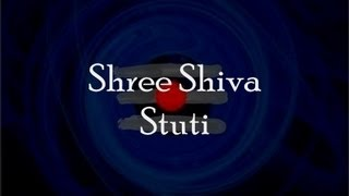 Shiva Stuti (Prayer to Shiva) - with English lyrics