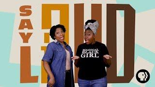Say it Loud - First Look | PBS Digital Studios