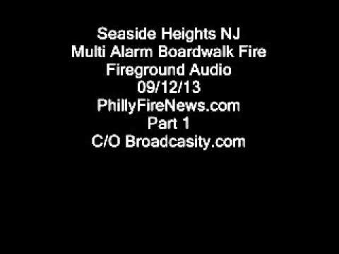 Seaside Heights Boardwalk Fire Audio 09/12/13