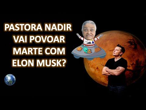 PASTORA NADIR VAI POVOAR MARTE junto com Elon Musk?