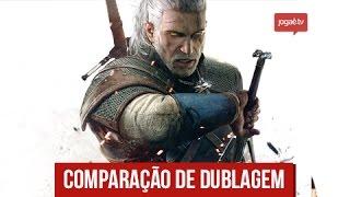 Comparação de dublagem: The Witcher 3 Wild Hunt [PT-BR]