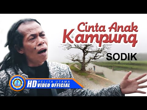 Sodik - CINTA ANAK KAMPUNG ( Official Music Video ) [HD]