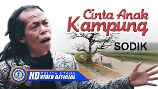 Sodik - CINTA ANAK KAMPUNG ( Official Music Video ) [HD]