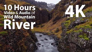 4K HDR 10 hours - Wild Mountain River - relaxing, gentle, calming, mindfulness