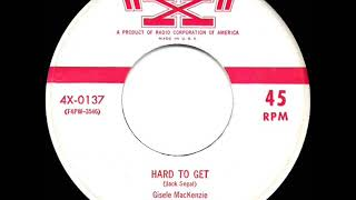 1955 HITS ARCHIVE: Hard To Get - Gisele MacKenzie (a #2 record)