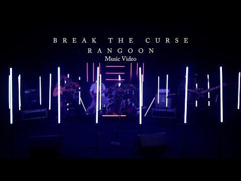 Break The Curse - Rangoon (Official Music Video)