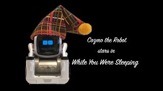 Cozmo stars in While You Were Sleeping