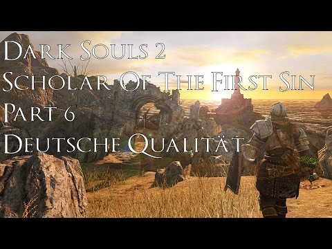 Dark Souls 2 : Scholar Of The First Sin - Part 6 - Deutsche