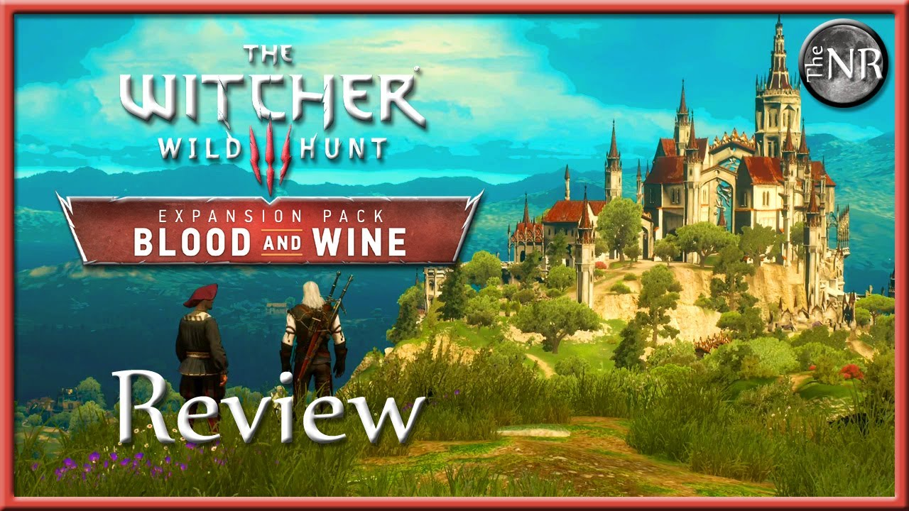 Download The Witcher 3: Blood & Wine - DLC Review / Critique