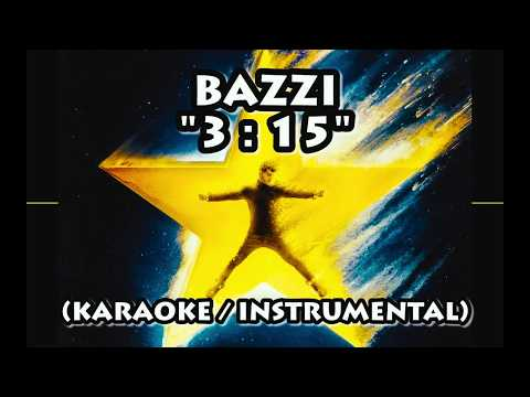 BAZZI - 3:15 (KARAOKE / INSTRUMENTAL / LYRICS)