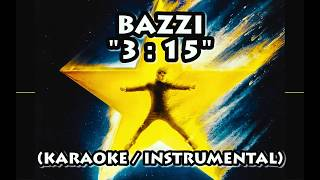 Download BAZZI - 3:15 (KARAOKE / INSTRUMENTAL / LYRICS) Mp3