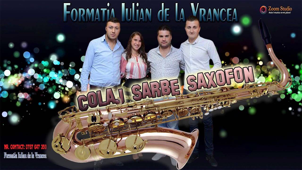 FORMATIA IULIAN DE LA VRANCEA - COLAJ SARBE LA SAXOFON 2016
